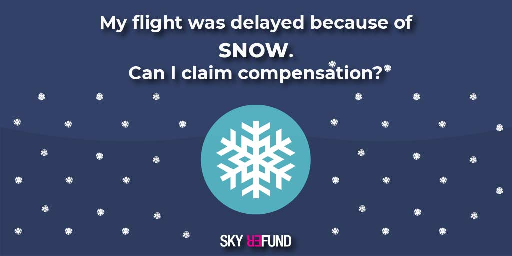Snow at the airport. Can I claim compensation?