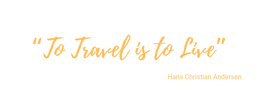 "A quote from Hans Christian Andersen saying ""To travel is to live?""."