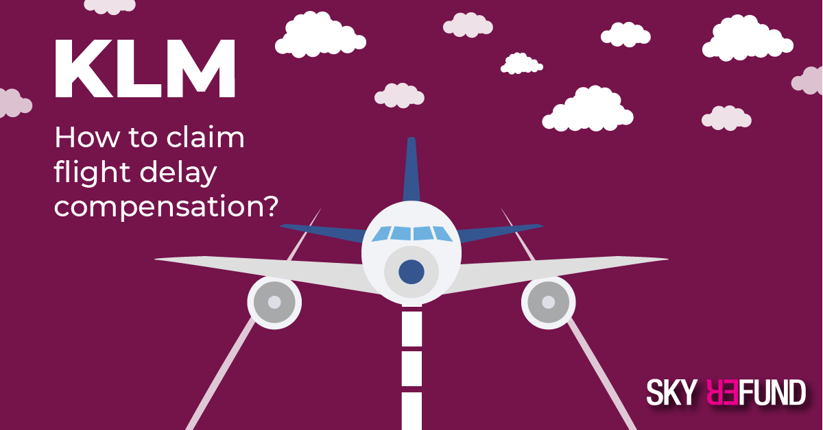 How to claim KLM flight delay compensation?